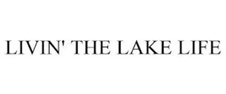 LIVIN' THE LAKE LIFE