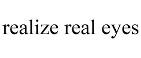 REALIZE REAL EYES
