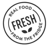 REAL FOOD FRESH FROM THE FRIDGE