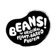 BEANS! THE ORIGINAL PLANT-BASED PROTEIN