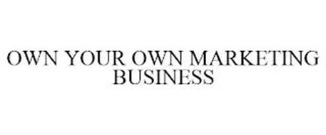 OWN YOUR OWN MARKETING BUSINESS