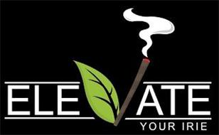 ELEVATE YOUR IRIE