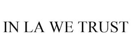 IN LA WE TRUST