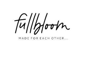 FULLBLOOM MADE FOR EACH OTHER...