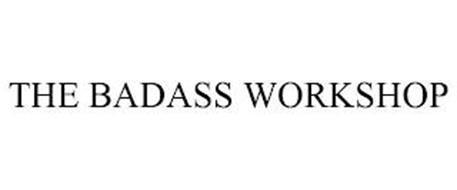 THE BADASS WORKSHOP