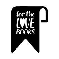 FOR THE LOVE BOOKS