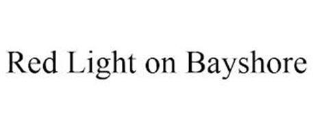 RED LIGHT ON BAYSHORE