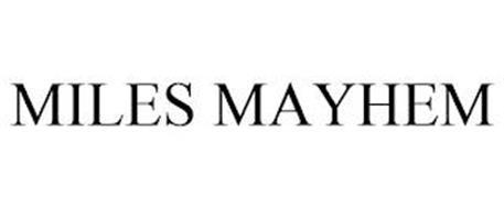 MILES MAYHEM
