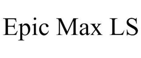 EPIC MAX LS