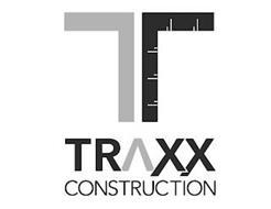 T TRAXX CONSTRUCTION