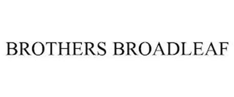BROTHERS BROADLEAF