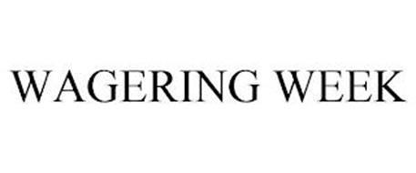 WAGERING WEEK