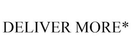 DELIVER MORE*