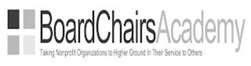 BOARD CHAIRS ACADEMY TAKING NONPROFIT ORGANIZATIONS TO HIGHER GROUND IN THEIR SERVICE TO OTHERS