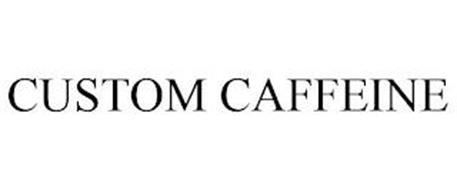CUSTOM CAFFEINE