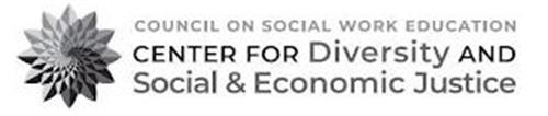 COUNCIL ON SOCIAL WORK EDUCATION CENTER FOR DIVERSITY AND SOCIAL & ECONOMIC JUSTICE
