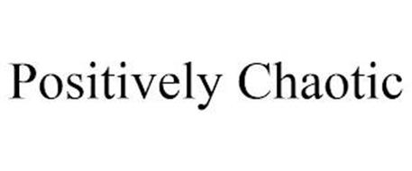 POSITIVELY CHAOTIC