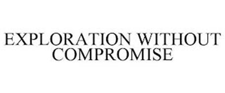 EXPLORATION WITHOUT COMPROMISE