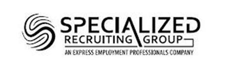SPECIALIZED RECRUITING GROUP AN EXPRESS EMPLOYMENT PROFESSIONALS COMPANY