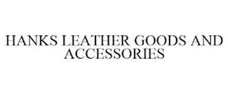 HANKS LEATHER GOODS AND ACCESSORIES