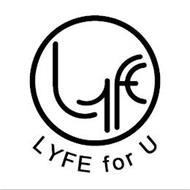 LYFE FOR U