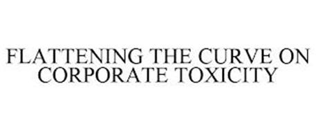 FLATTENING THE CURVE ON CORPORATE TOXICITY