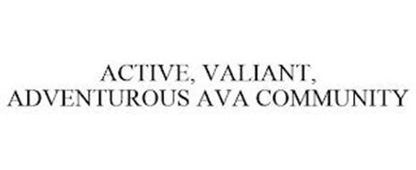 ACTIVE, VALIANT, ADVENTUROUS AVA COMMUNITY