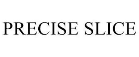 PRECISE SLICE