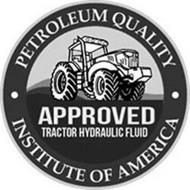 PETROLEUM QUALITY INSTITUTE OF AMERICA APPROVED TRACTOR HYDRAULIC FLUID
