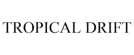 TROPICAL DRIFT