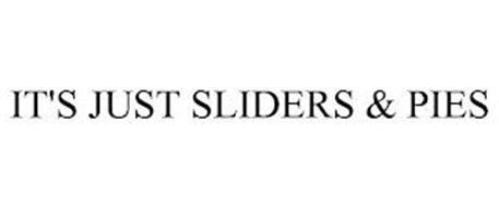 IT'S JUST SLIDERS & PIES