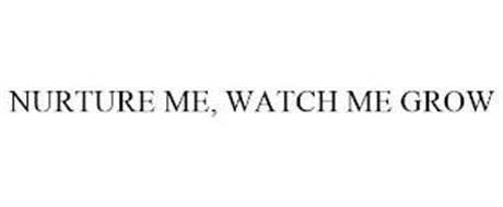 NURTURE ME, WATCH ME GROW