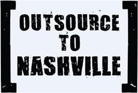 OUTSOURCE TO NASHVILLE