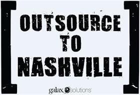 OUTSOURCE TO NASHVILLE GALAXE.SOLUTIONS