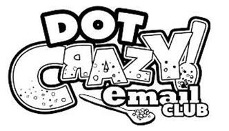 DOT CRAZY! EMAIL CLUB