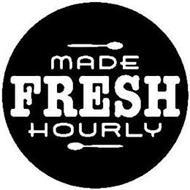 MADE FRESH HOURLY