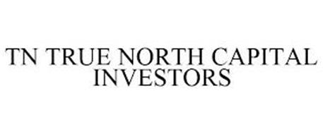 TN TRUE NORTH CAPITAL INVESTORS