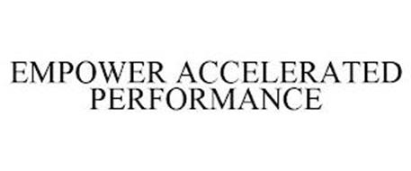 EMPOWER ACCELERATED PERFORMANCE