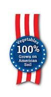 VEGETABLES 100% GROWN ON AMERICAN SOIL