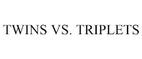 TWINS VS. TRIPLETS