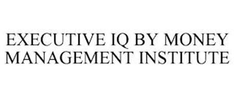 EXECUTIVE IQ BY MONEY MANAGEMENT INSTITUTE