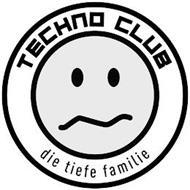 TECHNO CLUB DIE TIEFE FAMILIE