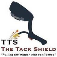 TTS THE TACK SHIELD
