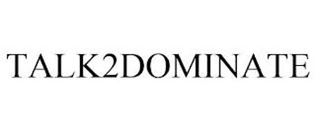 TALK2DOMINATE