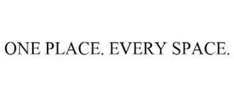 ONE PLACE. EVERY SPACE.