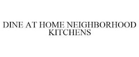 DINE AT HOME NEIGHBORHOOD KITCHENS