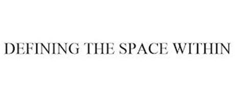 DEFINING THE SPACE WITHIN