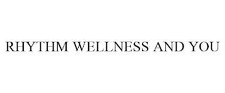 RHYTHM WELLNESS AND YOU