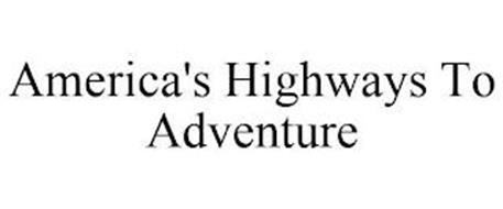 AMERICA'S HIGHWAYS TO ADVENTURE