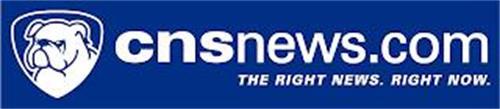 CNSNEWS.COM THE RIGHT NEWS, RIGHT NOW.
